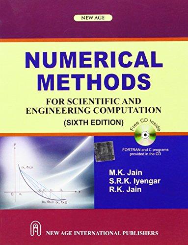 Numerical Methods for Scientific and Engineering Computation: Iyengar, S.R.K., Jain,