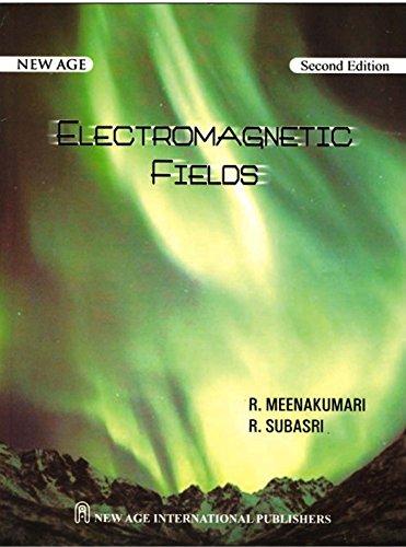 Electromagnetic Fields: R. Meena Kumari,R. Subasri
