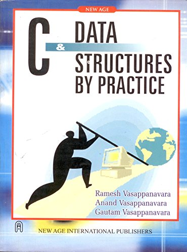 C and Data Structures by Practice: Anand Vasappanavara,Gautam Vasappanavara,Ramesh Vasappanavara