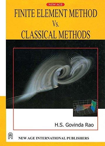 Finite Element Methods Vs. Classical Methods, First: Rao, H.S.G.