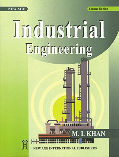 Industrial Engineering, Second Edition: Khan, M.I.