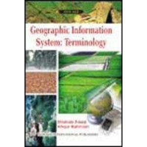 Geographic Information System: Terminology: Atiqur Rahman,Shahab Fazal