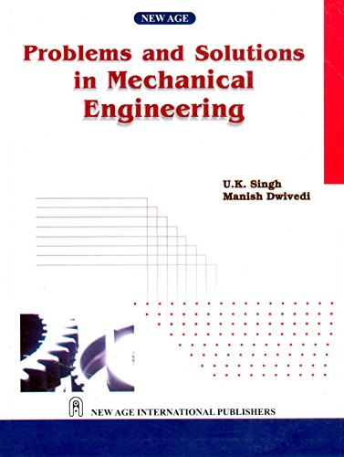 Problems and Solutions in Mechanical Engineering: Manish Dwivedi,U.K. Singh