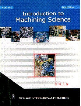 Introduction to Machining Science: G.K. Lal