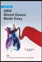 Abg Blood Gases Made Easy, First Edition: Anup, A.B.