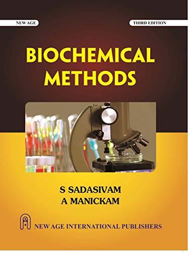 Biochemical Methods (Third Edition): A. Manickam,S. Sadasivam