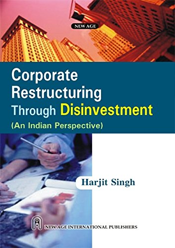 Corporate Restructuring Through Disinvestment (An Indian Perspective): Harjit Singh