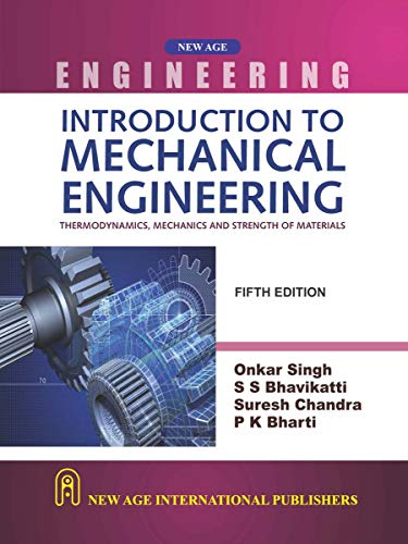 Introduction to Mechanical Eng.: Thermodynamics, Mechanics &: Singh, Onkar