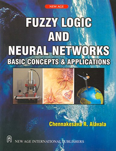 Fuzzy Logic and Neural Networks Basic Concepts: Alavala, Chennakesava R.