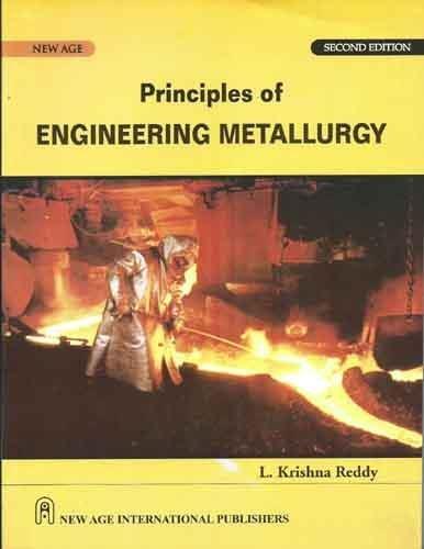 Principle Of Engineering Mettalurgy, First Edition: Reddy, L. Krishna