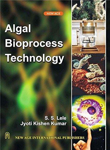 Algal Bioprocess Technology: Jyoti K. Kumar,S.S.