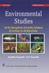 Environmental Studies: As Per Bangalore University Syllabus: Anubha Kaushik,C.P. Kaushik