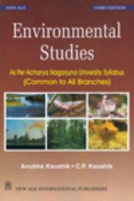 Environmental Studies: As Per Acharya Nagarjuna University Syllabus: Anubha Kaushik,C.P. Kaushik