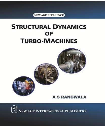 Structural Dynamics Of Turbo-Machines, First Edition