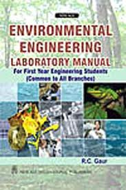 Environmental Engineering Laboratory Manual For First Year: Gaur, R.C.