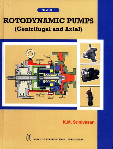 Rotodynamic Pumps (Centrifugal and Axial): Srinivasan, K.M.