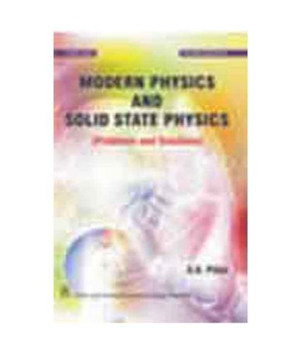 Modern Physics And Solid State Physics (Problems: Pillai, S.O.