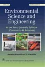 Environmental Science and Engineering: As Per Anna: Anubha Kaushik,C.P. Kaushik