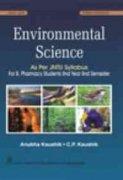Environmental Science: As Per JNTU Syllabus for B. Pharmacy Students: Anubha Kaushik,C.P. Kaushik