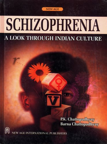 Schizopherenia : A Look Through Indian Culture,: Chattopadhyay, P.K.
