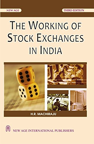 The Working of Stock Exchanges in India: Machiraju, H.R.
