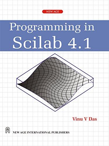 Programming In Scilab 4.1, First Edition: Das, Vinu V.
