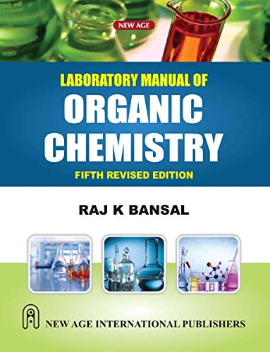Laboratory Manual Of Organic Chemistry, Fifth Edition: Bansal, Raj K.
