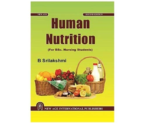 Human Nutrition (For B.Sc. Nursing Students): B. Srilakshmi