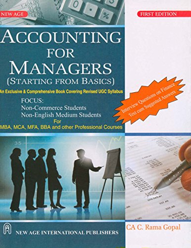 Accounting for Managers (Starting From Basic) First Edition: CA. C. Rama Gopal
