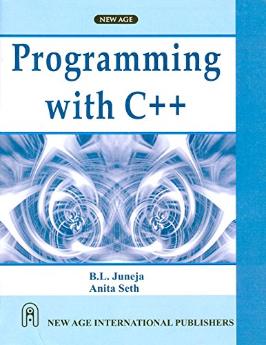 Programming with C++: Anita Seth,B.L. Juneja