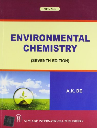 Environmental Chemistry (Seventh Edition): Anil Kumar De