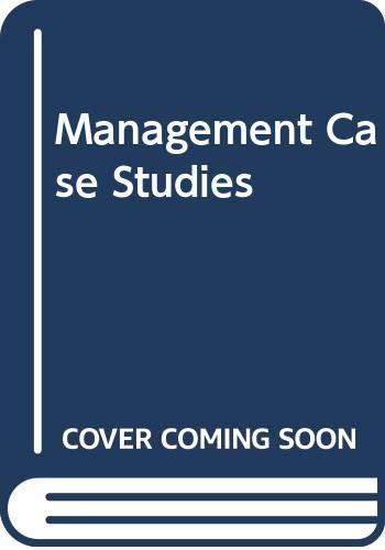 Management Case Studies, First Edition: Kang, K.N.S.
