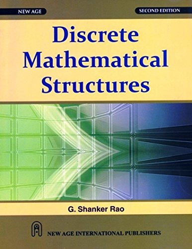 Discrete Mathematical Structures (Second Edition): G. Shanker Rao