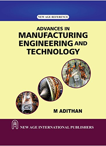 Advances in Manufacturing Engineering and Technology: M. Adithan