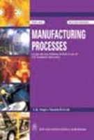Manufacturing Processes (As Per the New Syllabus,: Manish Dwivedi,U.K. Singh