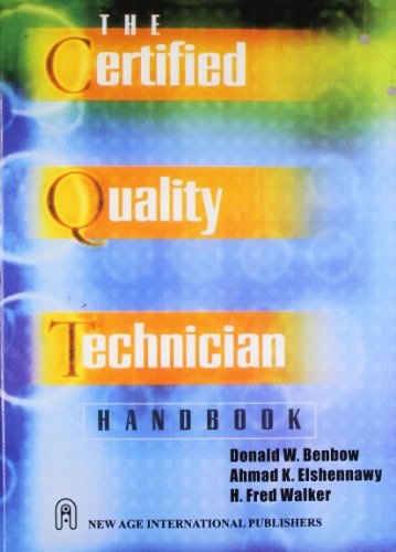The Certified Quality Technician Handbook: Benbow, Donald W.