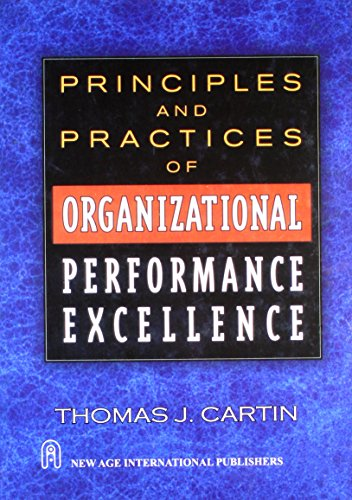 Principles and Practices of Organizational Performance Excellence: Thomas J. Cartin