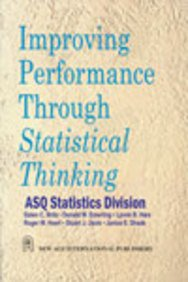 Improving Performance Through Statistical Thinking: Donald W. Emerling,Galen C Britz,Lynne B. Hare,...