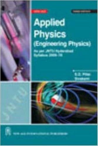 Applied Physics Engineering Physics (As Per the latest Syllabus JNTU, Hyderabd): S.O. Pillai,...