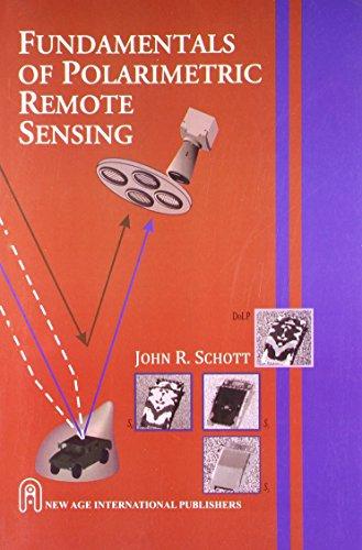 Fundamentals Of Polarimetric Remote Sensing, First Edition: Schott, John R.