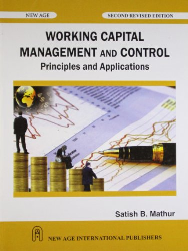 Working Capital Management and Control: Principles and Applications (Second Revised Edition): ...