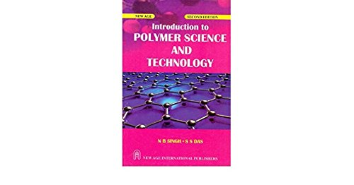 Introduction to Polymer Science and Technology: N.B. Singh,Shiva Saran Das
