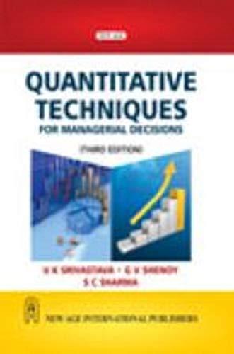 Quantitative Techniques: for Managerial Decisions (Third Edition): G.V. Shenoy,S.C. Sharma,U.K. ...