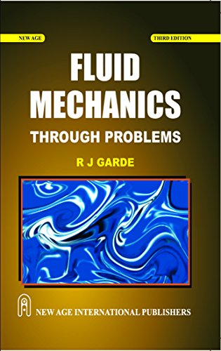 Fluid Mechanics Through Problems, Third Edition: Garde, R.J.