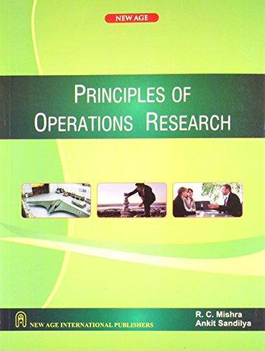 Principles of Operations Research: Ankit Sandilya,R.C. Mishra