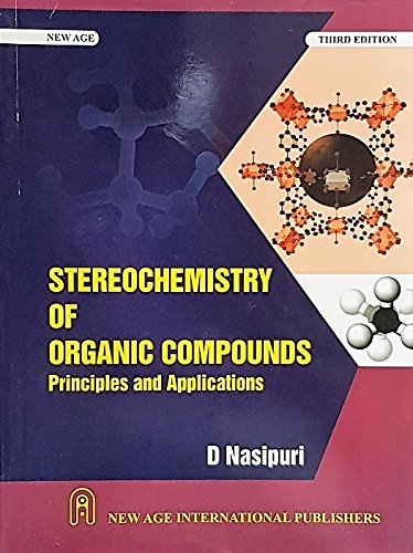 Stereochemistry of Organic Compounds: Principles and Applications (Third Edition): D. Nasipuri