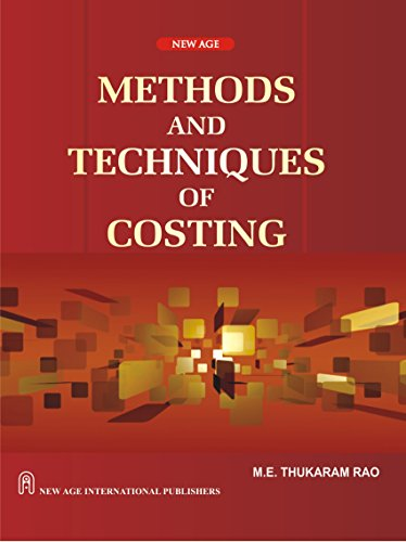 Methods and Techniques of Costing: Thukaram Rao, M.E.