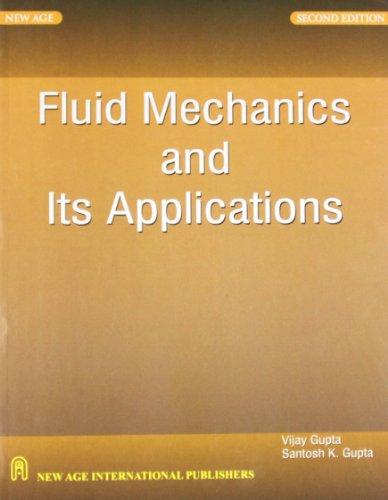Fluid Mechanics and Its Applications: Gupta, Vijay