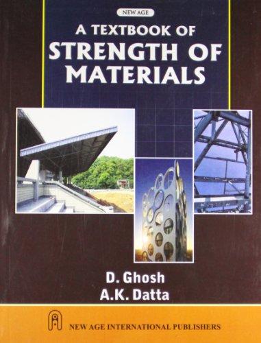 A Textbook of Strength of Materials: A.K. Datta,D. Ghosh