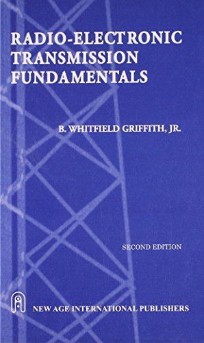 Radio-Electronic Transmission Fundamentals, First Edition: Griffith, B. Whitfield